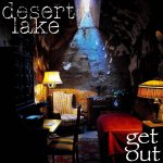 Desert Lake - Get Out