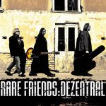 Rare Friends - Dezantral