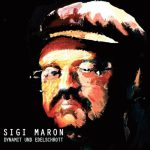 Sigi Maron - Dynamit und Edelschrott